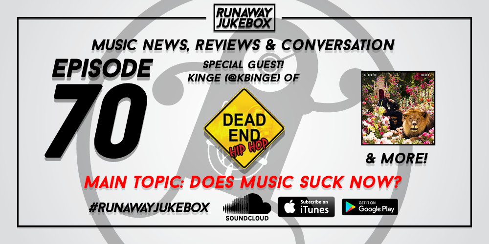 Episode 70 – Music Sucks Now (w/@kbinge of Dead End Hip Hop)
